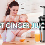 Best Juicer For Ginger & Ginger Shots 2021 Reviews And Buying Guide
