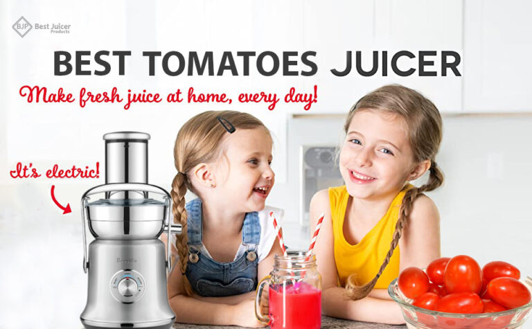 juicer for tomatoes 2021