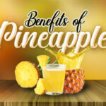 Benefits Of Juicing Pineapple For health That You Never Hear About Them