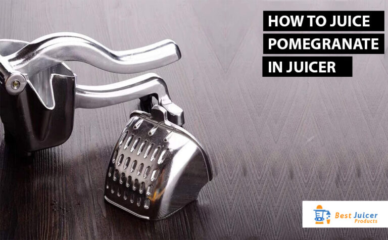 How To Juice Pomegranate In A juicer